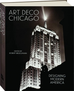 ART DECO CHICAGO: Designing Modern America