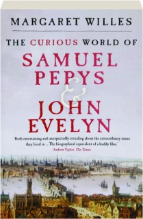 THE CURIOUS WORLD OF SAMUEL PEPYS & JOHN EVELYN