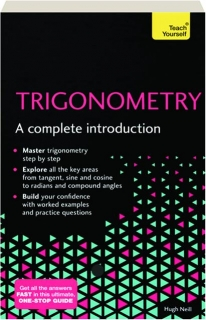 TEACH YOURSELF TRIGONOMETRY: A Complete Introduction