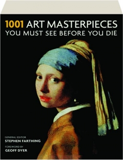 1001 ART MASTERPIECES YOU MUST SEE BEFORE YOU DIE