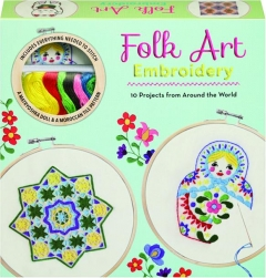 FOLK ART EMBROIDERY: 10 Projects from Around the World
