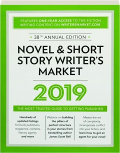 2019 NOVEL & SHORT STORY WRITER'S MARKET, 38TH ANNUAL EDITION