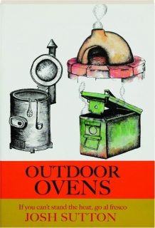 OUTDOOR OVENS: If You Can't Stand the Heat, Go al Fresco
