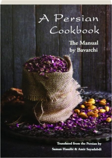 A PERSIAN COOKBOOK: The Manual