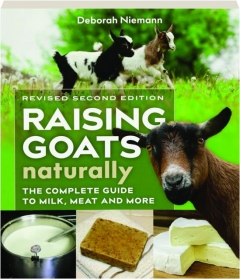 RAISING GOATS NATURALLY, REVISED SECOND EDITION