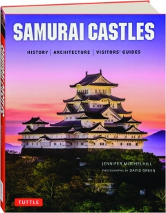 SAMURAI CASTLES: History, Architecture, Visitors' Guides