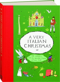 A VERY ITALIAN CHRISTMAS: The Greatest Italian Holiday Stories of All Time