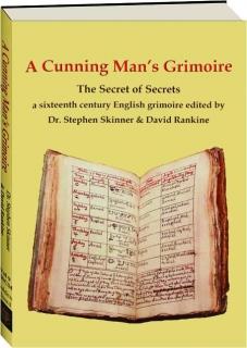 A CUNNING MAN'S GRIMOIRE: The Secret of Secrets