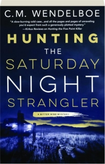 HUNTING THE SATURDAY NIGHT STRANGLER