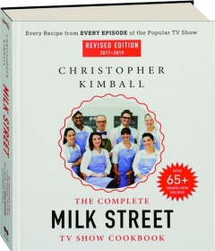 THE COMPLETE <I>MILK STREET</I> TV SHOW COOKBOOK, 2017-2019, REVISED EDITION
