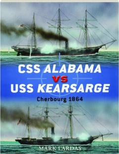 CSS <I>ALABAMA</I> VS USS <I>KEARSARGE</I>--CHERBOURG 1864: Duel 40