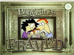 FRAMED! A <I>Baby Blues</I> Treasury