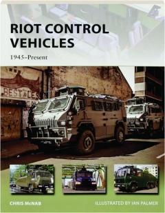 RIOT CONTROL VEHICLES 1945-PRESENT: New Vanguard 219