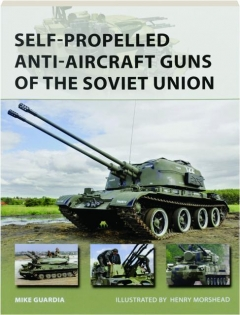 SELF-PROPELLED ANTI-AIRCRAFT GUNS OF THE SOVIET UNION: New Vanguard 222