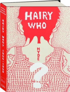 HAIRY WHO? 1966-1969