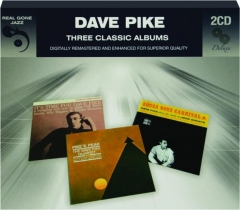 DAVE PIKE: Three Classic Albums