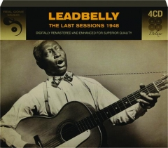 LEADBELLY: The Last Sessions 1948