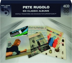 PETE RUGOLO: Six Classic Albums