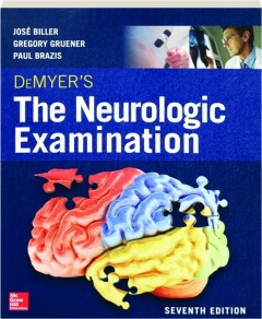 DEMYER'S THE NEUROLOGIC EXAMINATION, SEVENTH EDITION