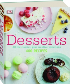 DESSERTS: 400 Recipes