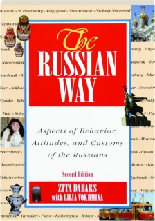 THE RUSSIAN WAY, SECOND EDITION: Aspects of Behavior, Attitudes, and Customs of the Russians