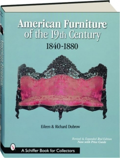 AMERICAN FURNITURE OF THE 19TH CENTURY, 1840-1880, REVISED 2ND EDITION