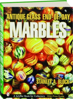 ANTIQUE GLASS END-OF-DAY MARBLES