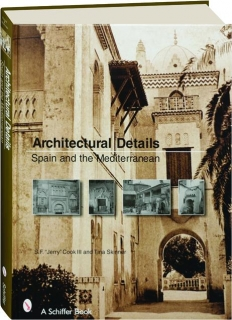 ARCHITECTURAL DETAILS: Spain and the Mediterranean
