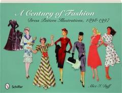 A CENTURY OF FASHION: Dress Pattern Illustrations, 1898-1997