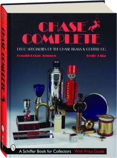 CHASE COMPLETE: Deco Specialties of the Chase Brass & Copper Co