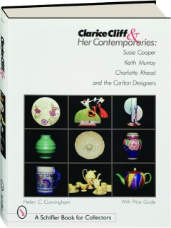 CLARICE CLIFF & HER CONTEMPORARIES: Susie Cooper, Keith Murray, Charlotte Rhead and the Carlton Designers