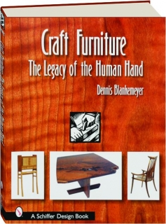 CRAFT FURNITURE: The Legacy of the Human Hand