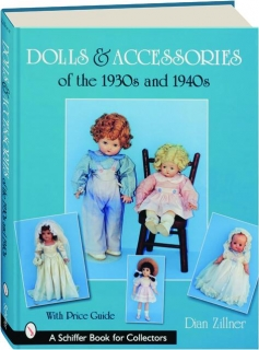DOLLS & ACCESSORIES OF THE 1930S AND 1940S