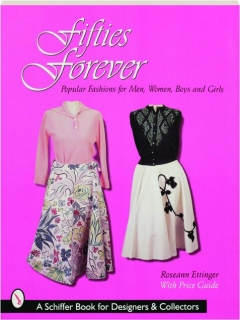 FIFTIES FOREVER! Popular Fashions for Men, Women, Boys and Girls