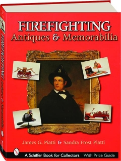 FIREFIGHTING ANTIQUES & MEMORABILIA