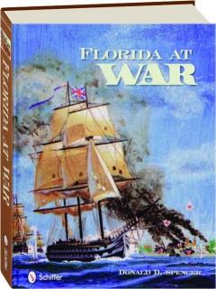 FLORIDA AT WAR: Forts and Battles