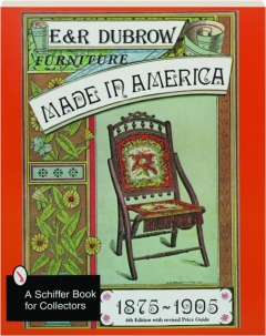 FURNITURE MADE IN AMERICA, 1875-1905, 4TH EDITION