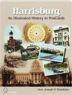 HARRISBURG: An Illustrated History in Postcards