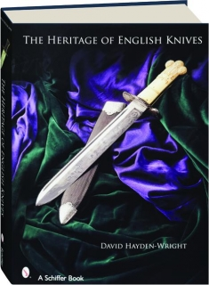 THE HERITAGE OF ENGLISH KNIVES