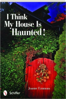 I THINK MY HOUSE IS HAUNTED!