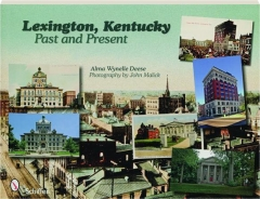 LEXINGTON, KENTUCKY: Past and Present