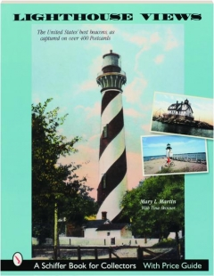 LIGHTHOUSE VIEWS: The United States' Best Beacons, as Captured on over 400 Postcards