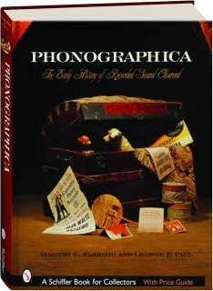 PHONOGRAPHICA: The Early History of Recorded Sound Observed