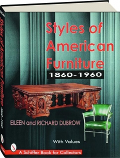 STYLES OF AMERICAN FURNITURE, 1860-1960