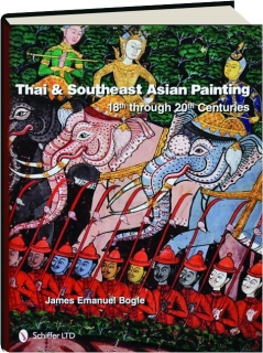 THAI & SOUTHEAST ASIAN PAINTING: 18th Through 20th Centuries