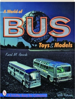 A WORLD OF BUS TOYS & MODELS
