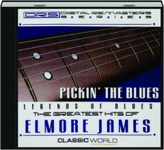 THE GREATEST HITS OF ELMORE JAMES: Legends of Blues
