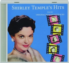 SHIRLEY TEMPLE'S HITS FROM HER ORIGINAL FILM SOUNDTRACKS