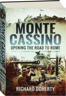 MONTE CASSINO: Opening the Road to Rome