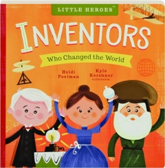INVENTORS WHO CHANGED THE WORLD: Little Heroes